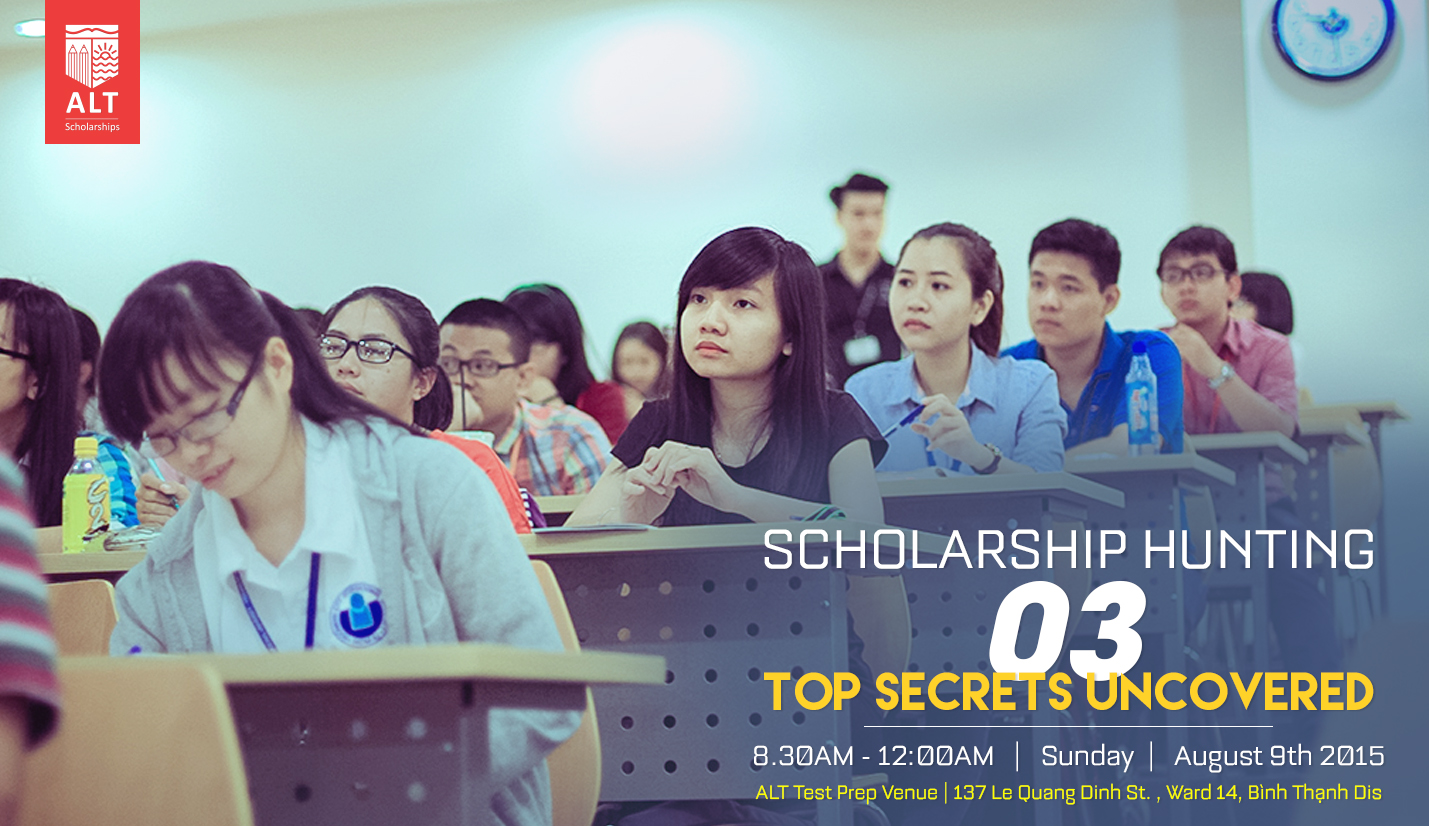 "Hội Thảo ALT "" Scholarship Hunting - The three top secrets uncovered """