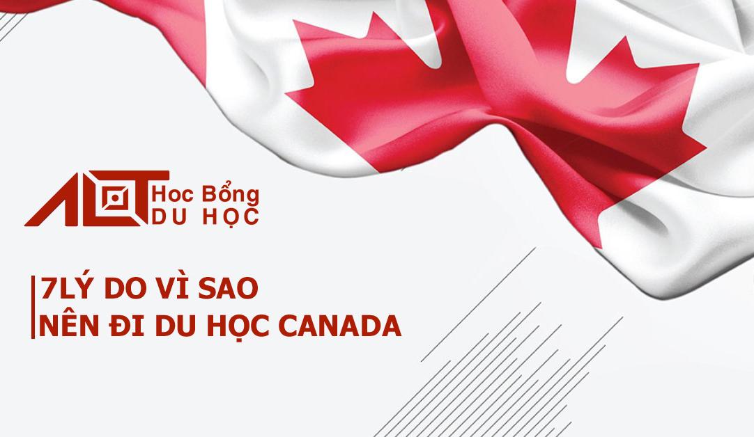7 LÝ DO VÌ SAO NÊN ĐI DU HỌC CANADA