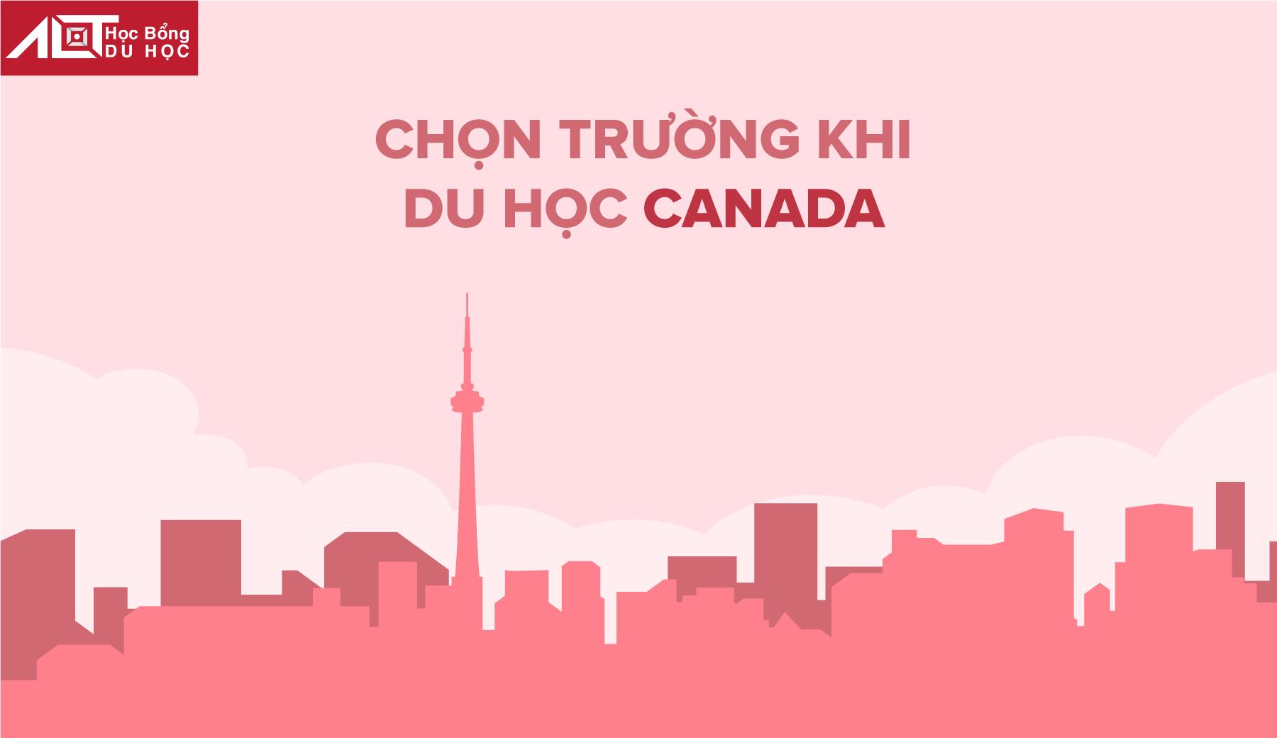 Du học Canada và cách chọn trường phù hợp