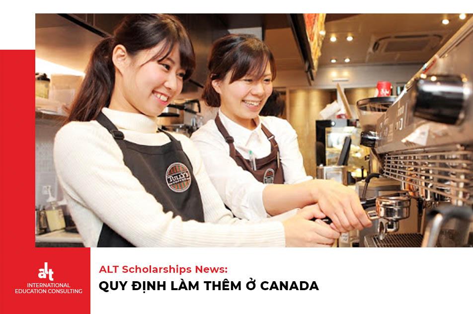 ALT Scholarships News: Đi làm thêm tại Canada - Nên đi hay không nên?