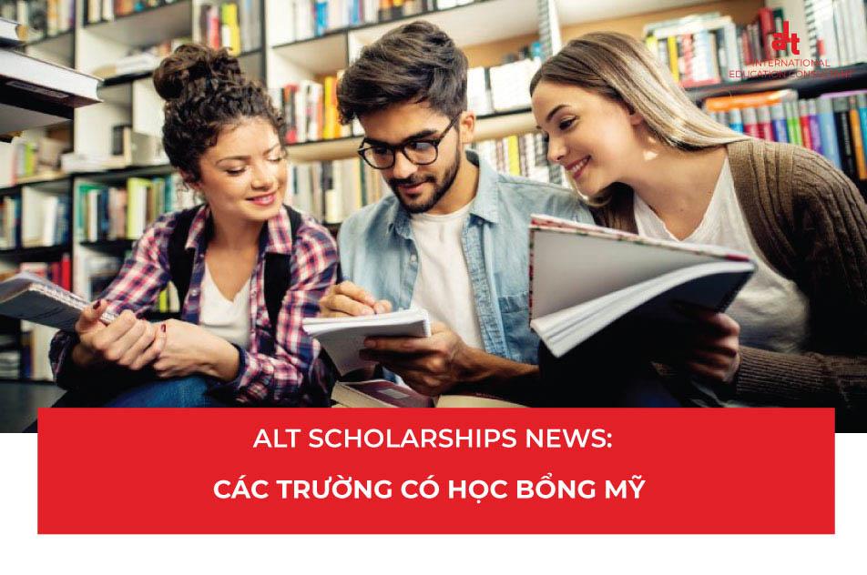 ALT Scholarships News: Các trường có học bổng Mỹ