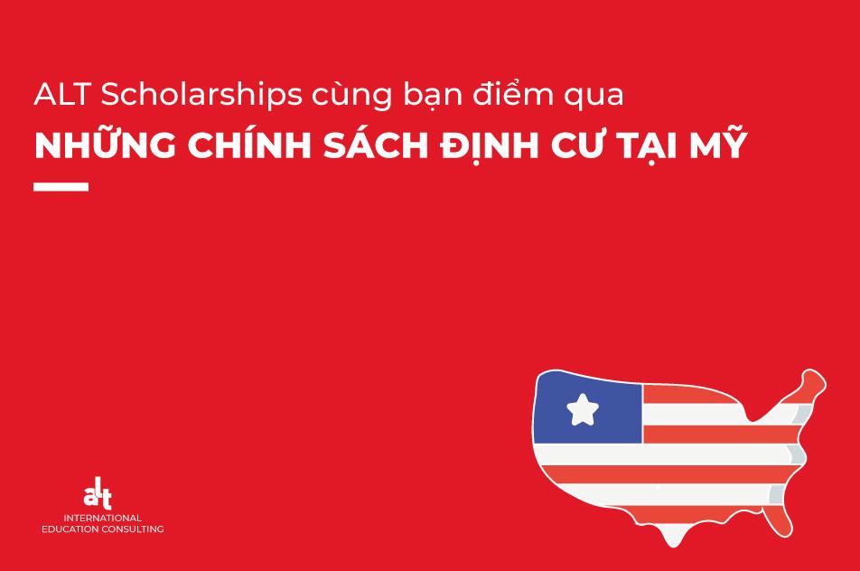 ALT Scholarships cùng bạn điểm qua những chính sách định cư tại Mỹ