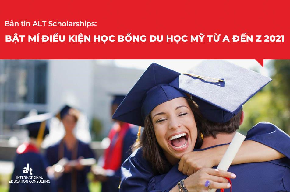 Bản tin ALT Scholarships: Bật mí điều kiện học bổng du học Mỹ từ A đến Z 2021