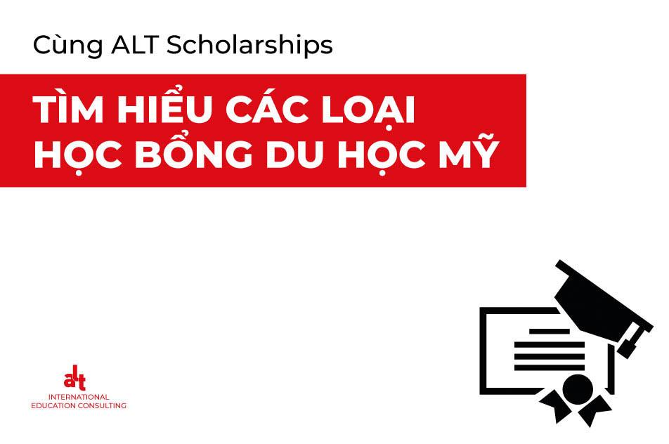 Cùng ALT Scholarships tìm hiểu các loại học bổng du học Mỹ